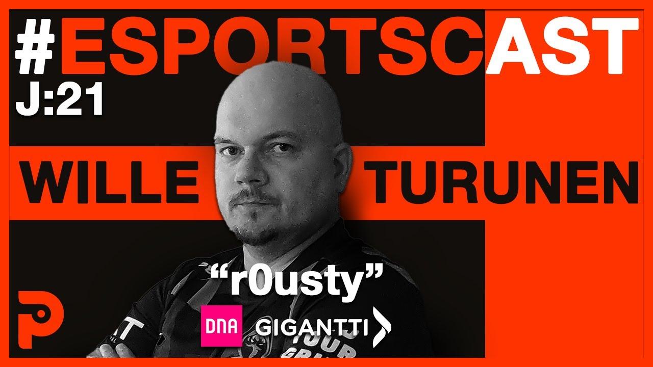 """Wille """"r0usty"""" Turunen – EsportsCast #21"""